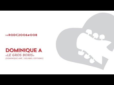 Dominique A - Le Gros Boris