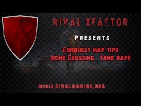 bf3: seine crossing tank tips and 21 kills in 2.5 minutes by rivaL xfactor