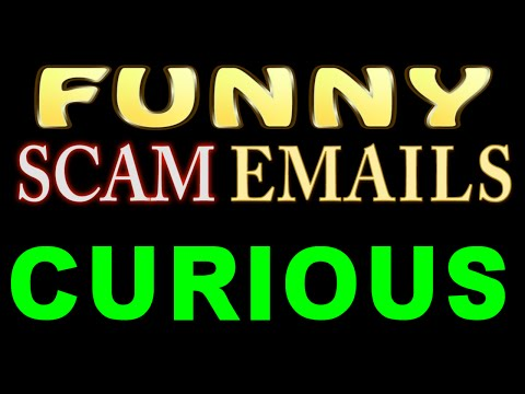 Funny 419 scam emails 4 curious email