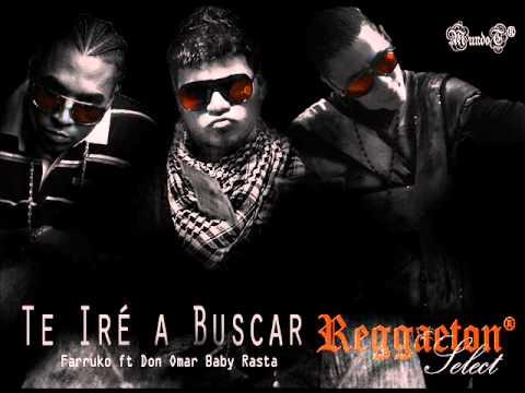 Te Iré a Buscar   Farruko ft Don Omar Baby Rasta