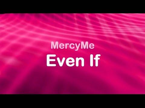 Even If - MercyMe (lyrics on screen) HD
