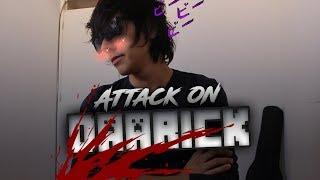 """Attack On Daarick"" - [Anime Opening de TheDaarick28]"