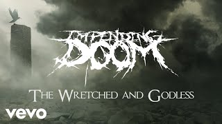 Impending Doom - The Wretched and Godless (Lyric Video)