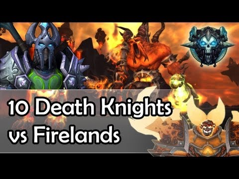 10 Death Knights vs Firelands part 1