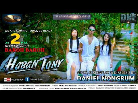 MEGHALAYA FILM/HABAN TONY/OFFICIAL VIDEO/BAROH BAROH/ DANIEL NONGRUM FILMS