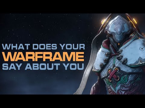 What Your WARFRAME CHOICE Says About You