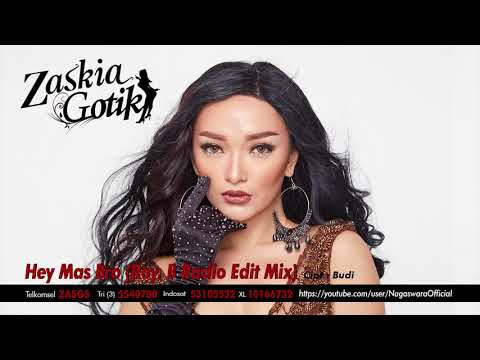 Zaskia Gotik - Hey Mas Bro Ver. Mix (Official Audio Video)