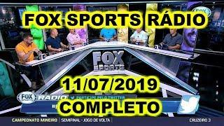 FOX SPORTS RÁDIO 11/07/2019 - FSR COMPLETO