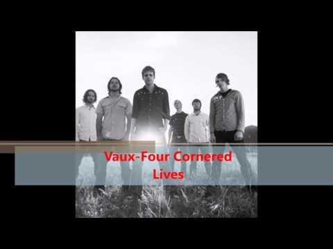 Vaux - Four Cornered Lives