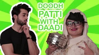 Doodhpatti with Dadi ft Bilal Abbas Khan   Faiza Saleem