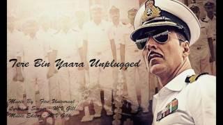 Tere Bin Yaara Unplugged
