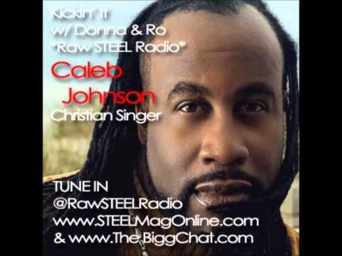CALEB JOHNSON at KICKIN IT w/ DONNA & RO: Raw STEEL Radio