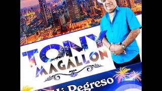 TONY MAGALLON Y SU GRUPO +SOLO EXITOS+