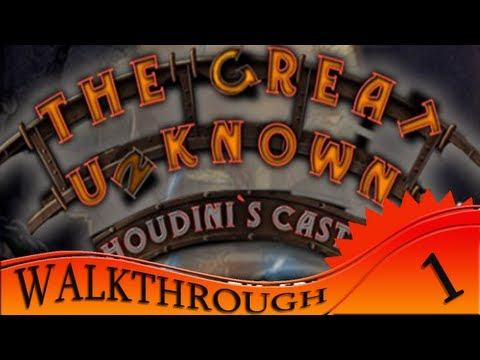 The Great Unknown Houdini's Castle - Walkthrough #1 | Beginning