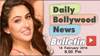 Latest Hindi Entertainment News From Bollywood | Sara Ali Khan | 18 February 2019 | 8:00 PM