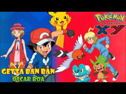 Getta Ban Ban (Pokemon XY opening 3) cover latino by Oscar Roa