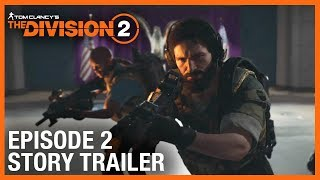 Tom Clancy's The Division 2: Episode 2 Story Trailer | Ubisoft [NA]