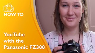 Best Video Settings for Panasonic FZ300