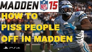 Madden 15 PS4 Online Trolling Reactions - How To Piss People Off In Madden 15