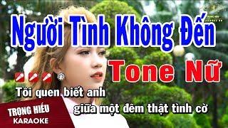 Karaoke Người Tình Không Đến Tone Nữ Nhạc Sống | Trọng Hiếu