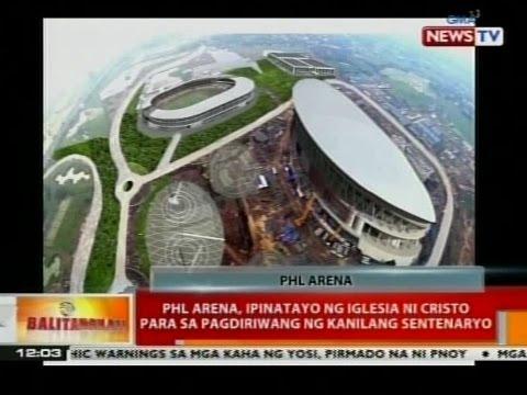 BT: PHL Arena, ipinatayo ng Iglesia ni Cristo para sa pagdiriwang ng kanilang sentenaryo