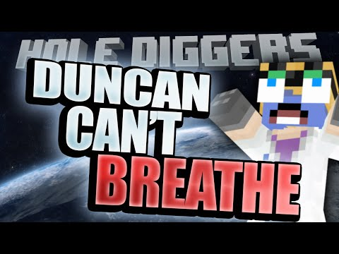 Minecraft - Hole Diggers 19 - Duncan Can't Breathe