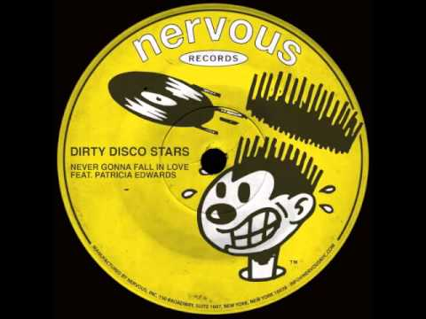 Dirty Disco Stars  Never Gonna Fall In Love feat Patricia Edwards