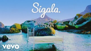 Sigala, Paloma Faith - Lullaby (Audio)