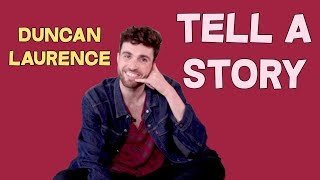 Tell A Story with Duncan Laurence