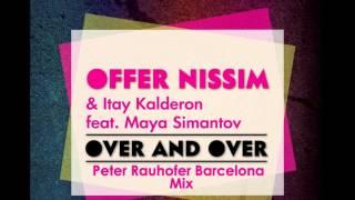 Offer Nissim & Itay Kalderon Feat. Maya Simantov - Over & Over (Peter Rauhofer Barcelona Mix)