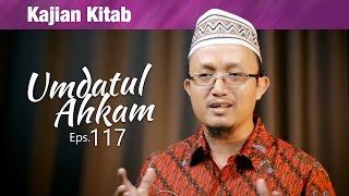 Kajian Kitab : Umdatul Ahkam , Episode 117 - Ustadz Aris Munandar