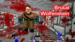 BRUTAL WOLFENSTEIN - Killing all 6 Bosses, No Cheats