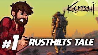 Kenshi | The Tale of Rusthilt Begins | Let's Play Kenshi Gameplay Part 1