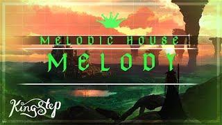 [Melodic House] : NYOR - Melody [King Step]