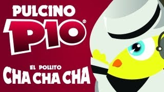 PULCINO PIO  El pollito cha cha cha Official video