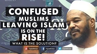 Confused Muslims leaving Islam is on the RISE! | What is the Solution? - Dr Bilal Philips