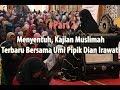 Umi Pipik PaKajian Akbar Istiqomah Dalam Berhijrah Ummi Pipik Dian Irawati ( Part 2 )