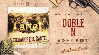 Doble N - Grupo Cartel [Official Audio]