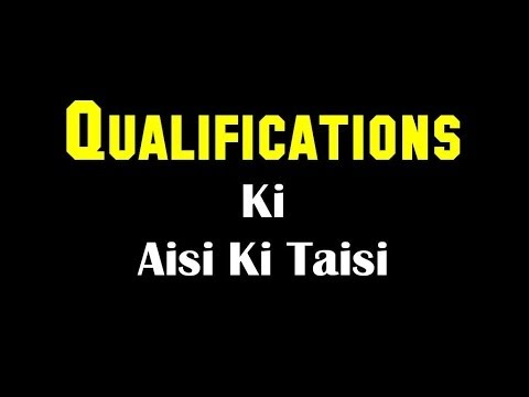 Qualifications Ki Aisi Ki Taisi - Motivational Video In Hindi video