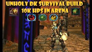 Unholy DK Survival Build [10k Arena HPS] [1v1 Wargames]