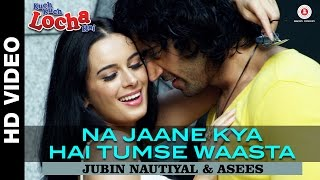 Na Jaane Kya Hai Tumse Waasta Video Song