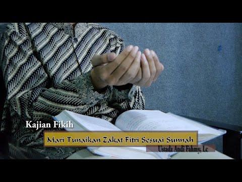Pengajian Fikih Ramadhan - Mari Tunaikan Zakat Fitrah Sesuai Sunnah - Ustadz Andi Fahmy, Lc