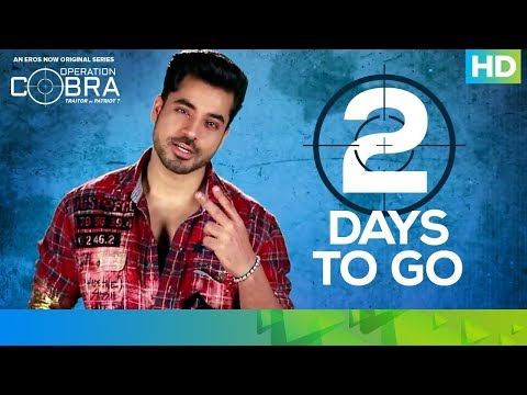 2 Days to Go - Operation Cobra |  An Eros Now Original Series