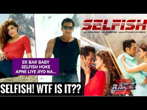 selfish video song race 3 2018 best bollywood movie song salman khan