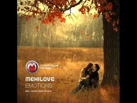 meHiLove - Emotions (Original Mix) - Mistiquemusic