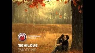 MeHiLove - meHiLove - Emotions (Original Mix) - Mistiquemusic