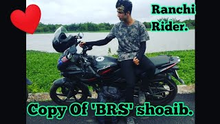 Copy Of BRS Shoaib || Ranchi Rider || Must Watch || Brs funny Video ||