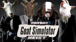 [Payday 2] Wish - Goat Simulator Heist