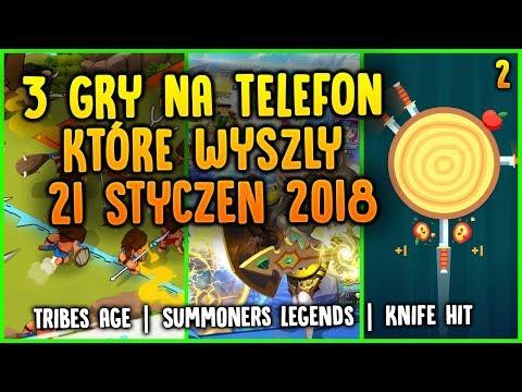 3 GRY NA TELEFON KTÓRE WYSZŁY 21 STYCZEŃ 2018 - Tribes Age Knife Hit Summoners Legends