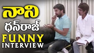 Nani and Dhanraj Funny Interview | Must Watch